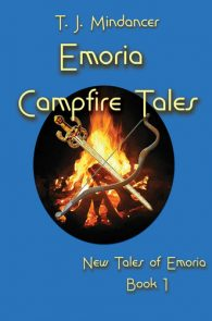 Emoria Campfire Tales by T.J. Mindancer