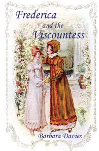 Frederica and the Viscountes by Barbara Davies