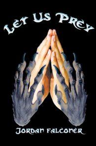 Let Us Prey by Jordan Falconer