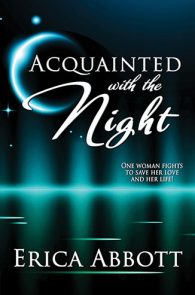 Acquainted with the Night by Erica Abbott