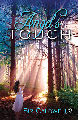 Angels Touch by Siri Caldwell
