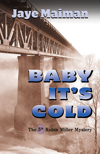 Baby, It's Cold by Jaye Maiman