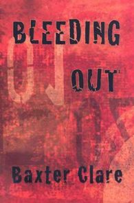 Bleeding Out by Baxter Clare