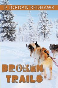 Broken Trails by D Jordan Redhawk