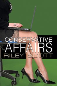 Conservative Affairs by Riley Scott