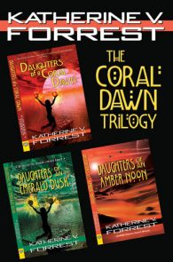 The Coral Dawn Trilogy by Katherine V. Forrest