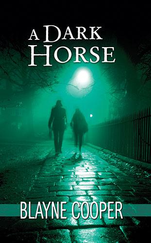 A Dark Horse by Blayne Cooper