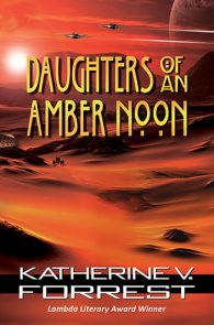 Daughter's of an Amber Noon by Katherine V. Forrest