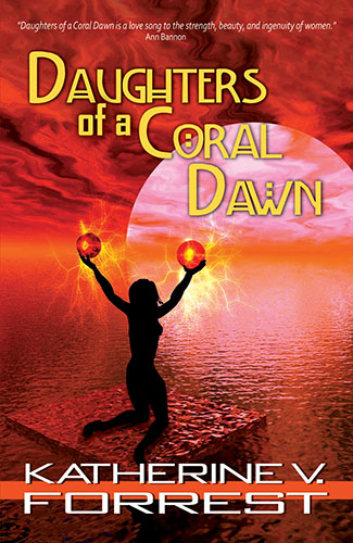 Daughter's of a Coral Dawn by Katherine V. Forrest
