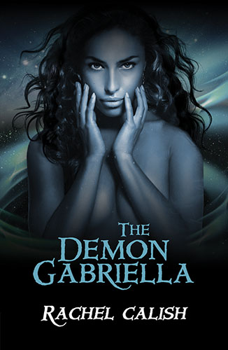 The Demon Gabriella by Rachal Calish