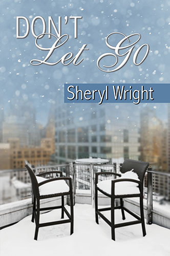 Don't Let Go by Sheryl Wright
