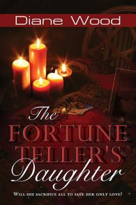 The Fortune Teller's Daughter by Diane Wood