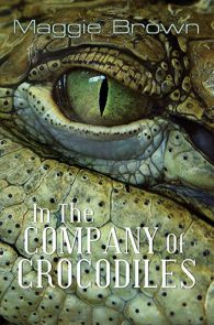 In the Company of Crocodiles by Maggie Brown