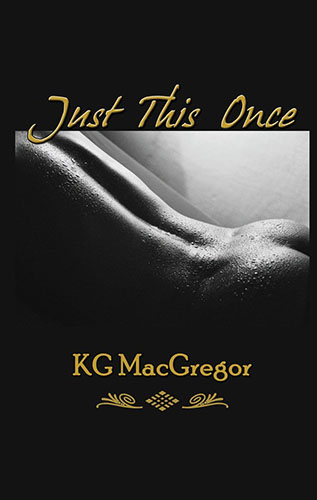 Just This Once by KG MacGregor