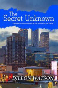 The Secret Unknown by Dillon Watson