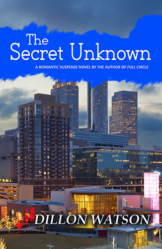 The Secret Unknown by Dillon Watson