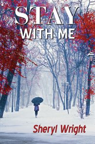 Stay with Me by Sheryl Wright