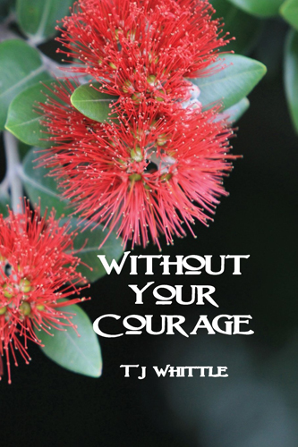 Without Your Courage by TJ Whittle