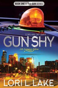 Gun Shy: 20th Anniversary Edition by Lori L. Lake