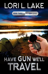 Have Gun We'll Travel by Lori L.ake