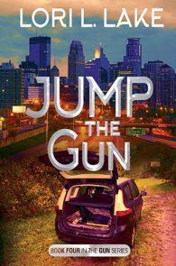 Jump the Gun by Lori L. Lake