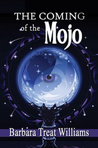 The Coming of the Mojo by Barbara Treat Williams