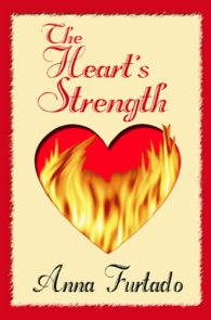 The Heart's Strength by Anna Furtado