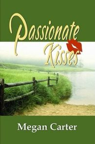 Passionate Kisses by Megan Carter