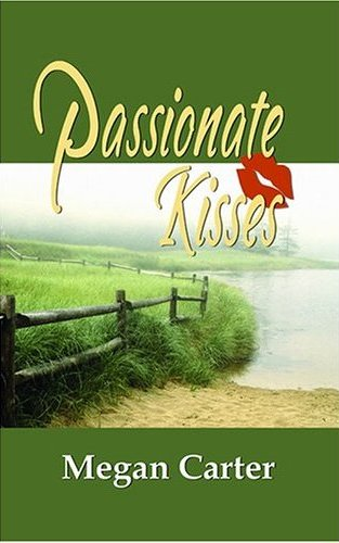 Passionate Kisses by Megan Carter