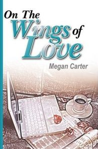 On the Wings of Love by Megan Carter