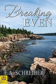 Breaking Even by E.A. Schreiber