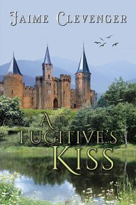 A Fugitive's Kiss by Jaime Clevenger