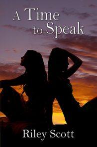 A Time to Speak by Riley Scott