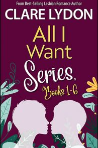 All I Want Series: Box Set Books 1-6