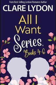 All I Want Series: Box Set Books 4-6
