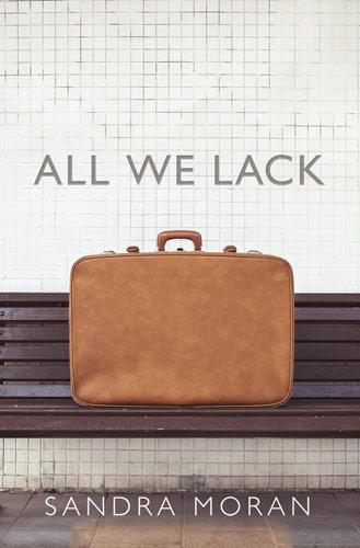 All We Lack by Sandra Moran