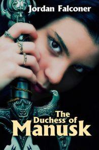 The Duchess of Manusk by Jordan Falconer
