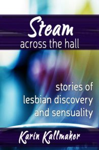 Steam Across the Hall by Karin Kallmaker