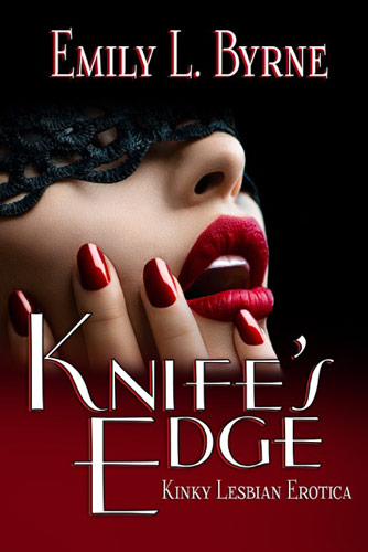 Knifes Edge by Emily L. Byrne