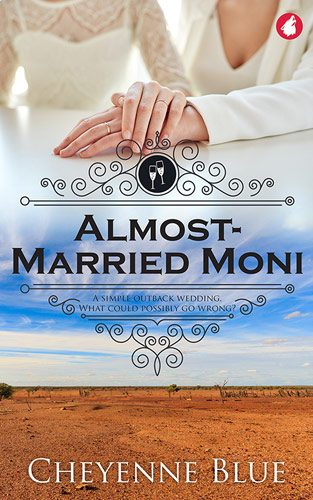 Almost Married Moni by Cheyenne Blue