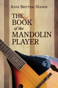 The Book of the Mandolin Player by Anne Britting Oleson