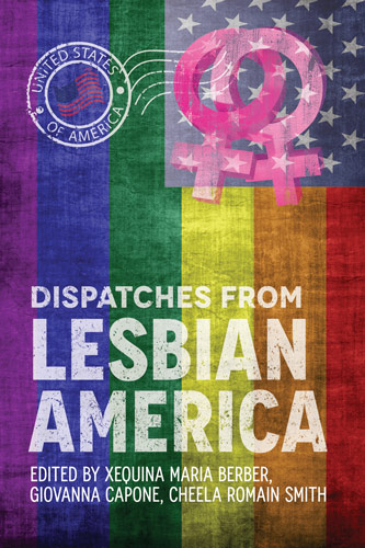 Dispatches from Lesbian America by Bedazzled Ink