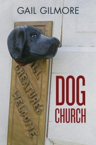 Dog Church by Gail Gilmore