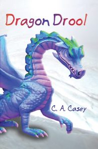 Dragon Drool by C.A. Casey