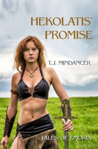 Hekolatis Promise by T.J. Mindancer