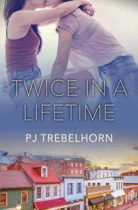 Twice in a Lifetime by PJ Trebelhorn