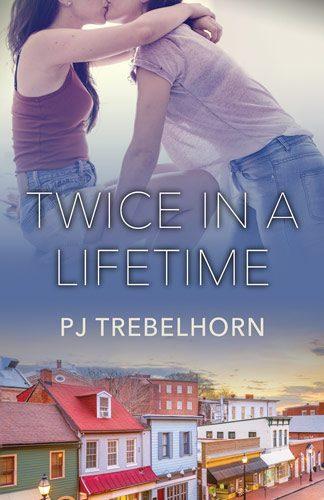 Twice in a Lifetime by PJ Trebelhorn