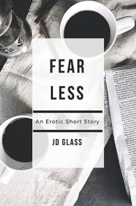 Fear Less by JD Glass