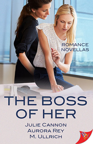 The Boss of Her by Julie Cannon, Aurora Rey, and M. Ullrich