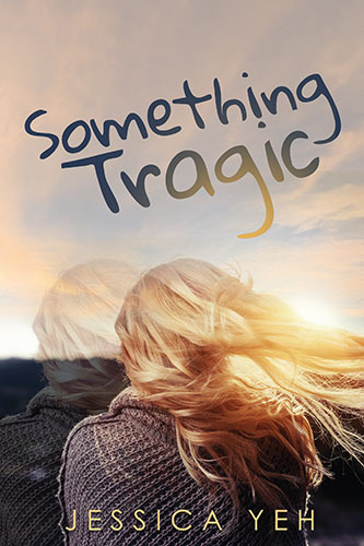 Something Tragic by Jessica Yea
